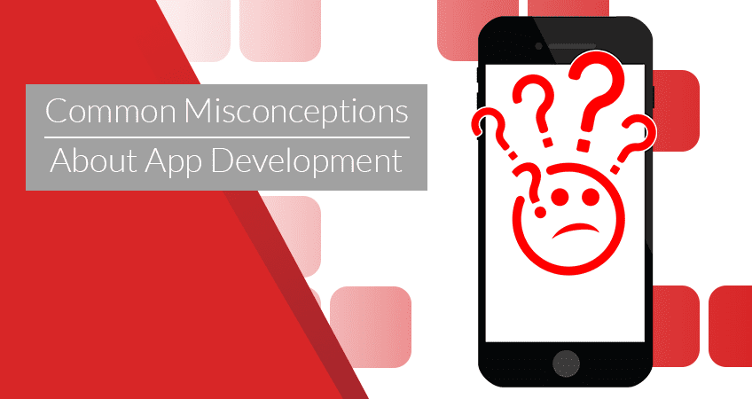 Common Misconceptions About App Development