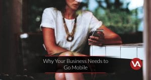Why Your Business Needs to Go Mobile - VOiD Applications