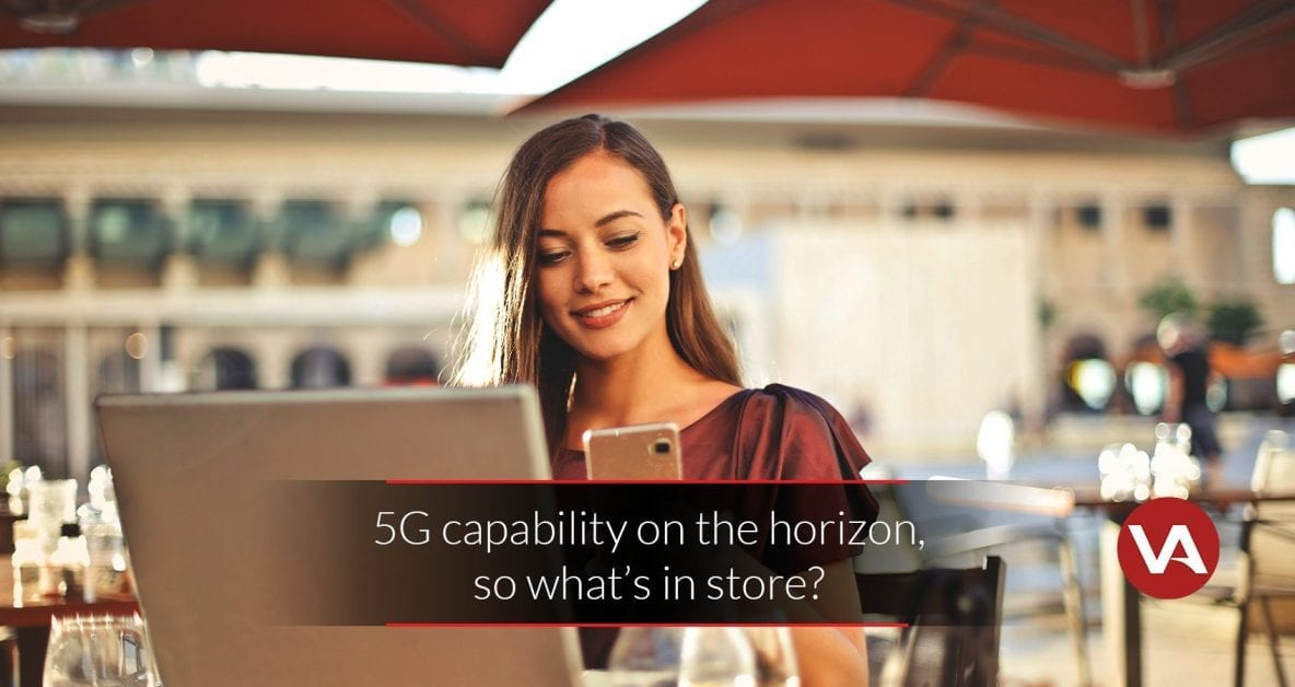 5G Capability on the Horizon, so What's in Store - VOiD Applications